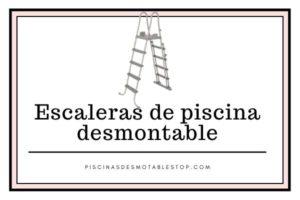 Mejores Escaleras para Piscinas desmontables